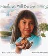 Muskrat Will Be Swimming by Cheryl Savageau