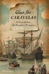 Caravelas - O Século de Ouro dos Navegadores Portugueses