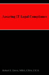 Assuring IT Legal Compliance by Robert E.  Davis