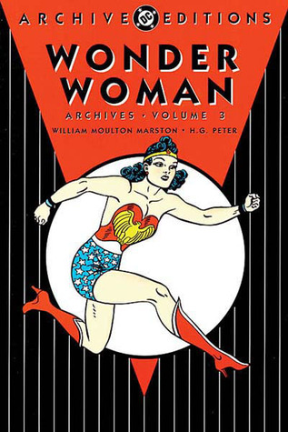 Wonder Woman Archives, Vol. 3 by William Moulton Marston