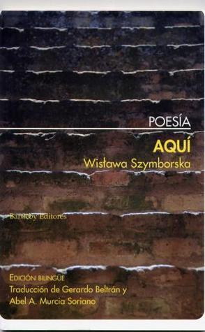 Aquí by Wisława Szymborska