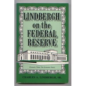 Lindbergh On the Federal Reserve - The Economic Pinch