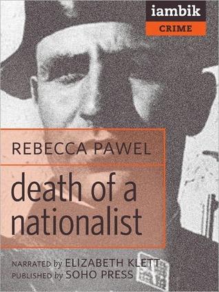 Ebook Death of a Nationalist by Rebecca Pawel TXT!