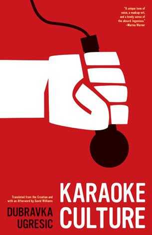 Karaoke Culture by Dubravka Ugrešić
