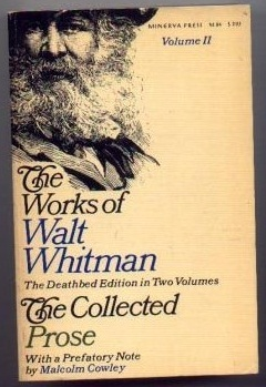 The Works of Walt Whitman: The Deathbed Edition in Two Volumes: The Collected Prose, Volume II (The Works of Walt Whitman, Volume II)