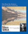 The Dead Sea Scrolls: The Truth Behind the Mystique