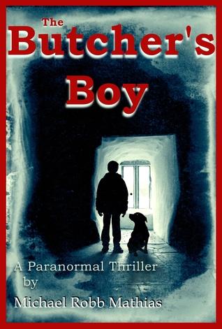 The Butcher's Boy by Michael Robb Mathias