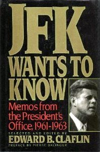 JFK Wants to Know: Memos from the President's Office, 1961-1963