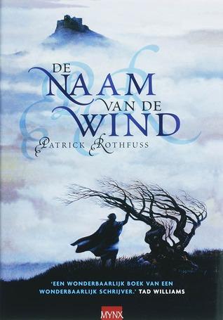 De naam van de wind (De Kronieken van Kvothe, #1)