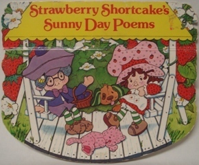 Strawberry Shortcake's Sunny Day Poems: A Happy Collection of Classic Children's Verses
