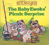 The Baby Ewoks' Picnic Surprise (Star Wars: Return of the Jedi)