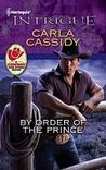 By Order of the Prince by Carla Cassidy