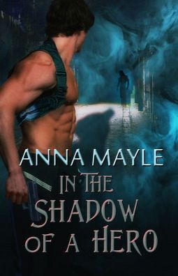 In the Shadow of a Hero by Anna Mayle