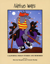 Native Ways: California Indian Stories & Memories