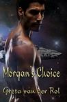 Morgan's Choice by Greta van der Rol