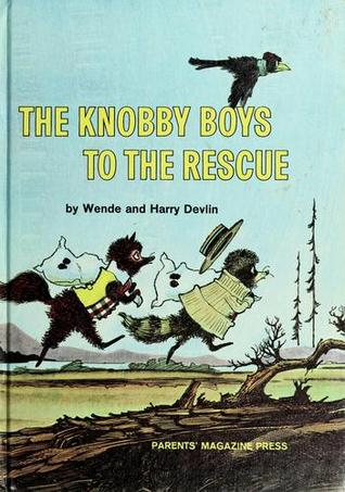 The Knobby Boys to the Rescue by Wende Devlin