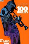 100 Bullets: The Hard Way (100 Bullets, #8)