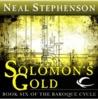 Solomon's Gold (The Baroque Cycle, Vol. 3, Book 1)