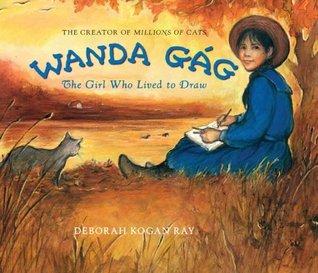 Wanda Gág by Deborah Kogan Ray