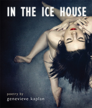 In the Ice House by Genevieve Kaplan