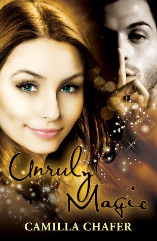 Unruly Magic by Camilla Chafer