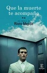 Que la muerte te acompañe by Risto Mejide