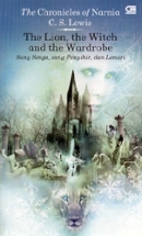 The Lion, The Witch and The Wardrobe: Sang Singa, Sang Penyihir, dan Lemari (The Chronicles of Narnia, #2)