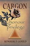 Honour & Privilege (Cargon, #1)