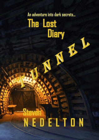 TUNNEL / The Lost Diary by Steven Nedelton