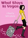 What Stays in Vegas by Beth Labonte
