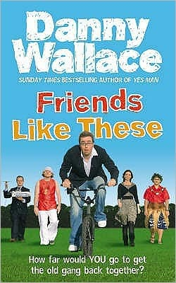 Friends Like These by Danny Wallace