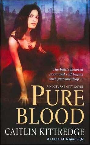 Pure Blood (Nocturne City, #2)