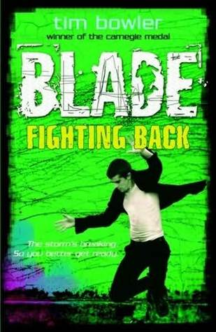 Fighting Back Blade 5 By Tim Bowler