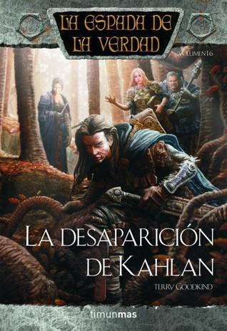 La Desaparición de Kahlan (La Espada de la Verdad, #17)
