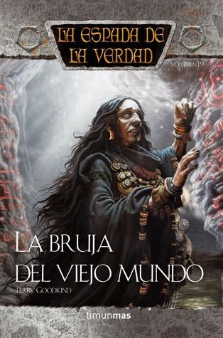 La Bruja del Viejo Mundo (La Espada de la Verdad, #19)