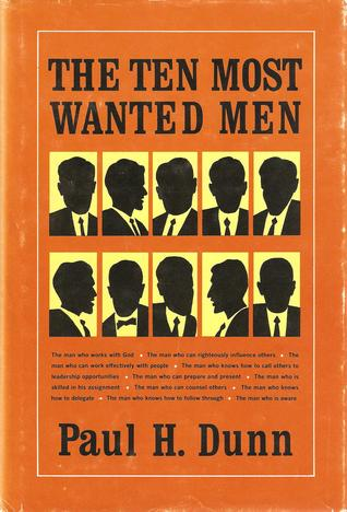 The Ten Most Wanted Men by Paul H. Dunn