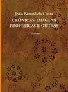 Crónicas: Imagens Proféticas e Outras - 1.º Volume
