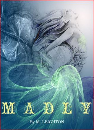 Madly by Michelle Leighton