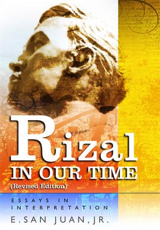 Rizal in Our Time: Essays in Interpretation