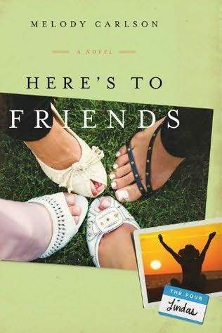 Here's to Friends! by Melody Carlson