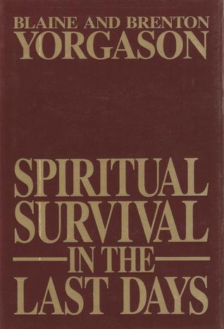 Spiritual Survival In the Last Days