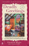 Deadly Greetings (A Card Making Mystery, #2)