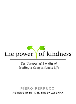 The Power of Kindness by Piero Ferrucci