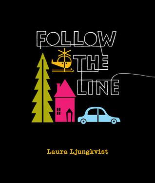 Follow the Line by Laura Ljungkvist