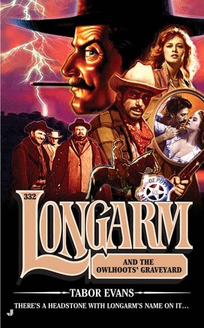 Longarm and the Owlhoots' Graveyard (Longarm, #332)