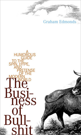 The Business of Bullshit