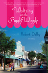 Waltzing at the Piggly Wiggly (Piggly Wiggly, #1)