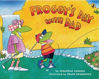 Ebook Froggy's Day with Dad by Jonathan London TXT!