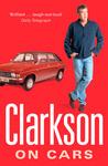Clarkson on Cars by Jeremy Clarkson