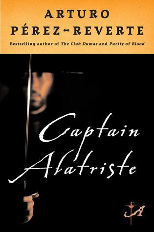 Captain alatriste by arturo prez reverte 90411 fandeluxe Choice Image